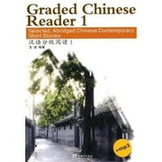 Graded <em>Chinese</em> Reader 1 (2000 Words):Selected Abridged <em>Chinese</em> Contemporary Short Stories with MP3