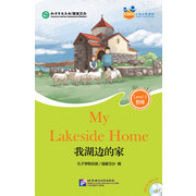 Friends— <em>Chinese</em> Graded Readers (Level 5): My Lakeside Home