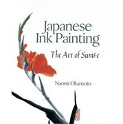 Japanese Ink Painting : The Art of Sumi-e