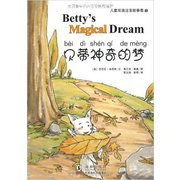 Betty′s Magical Dream(Chinese and English Bilingual Edition)